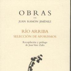Libros de segunda mano: RÍO ARRIBA. SELECCIÓN DE AFORISMOS. JUAN RAMÓN JIMÉNEZ. NUEVO. Lote 184640946