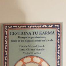 Libros de segunda mano: GESTIONA TU KARMA - ROACH, MCNALLY, GORDON. Lote 184645042