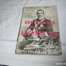 Libros de segunda mano: CONFESIONES Y MUERTE DE ALFONSO XIII.JULIAN CORTES CAVANILLAS.COLECCION ABC MADRID 1951. Lote 184656262