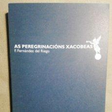 Libros de segunda mano: AS PERENIGRACIONS XACOBEAS.. FERNÁNDEZ DEL RIEGO. EN GALLEGO. Lote 184667555