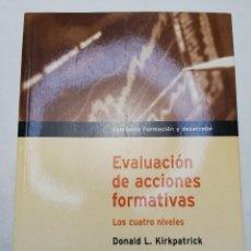 Libros de segunda mano: EVALUACIÓN DE ACCIONES FORMATIVAS. LOS CUATRO NIVELES (DONALD L. KIRKPATRICK). Lote 184669441