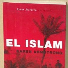 Libros de segunda mano: LMV - KAREN ARMSTRONG. EL ISLAM. EDITORIAL MONDADORI. 2002. Lote 184606065