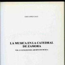 Libros de segunda mano: LIBRO - LA MÚSICA EN LA CATEDRAL DE ZAMORA - VOL. I . CATÁLOGO DE ARCHIVO DE MÚSICA - 1985. Lote 184725632