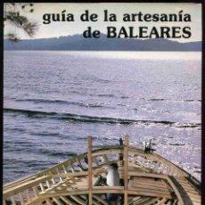 Libros de segunda mano: LIBRO - GUÍA DE LA ARTESANÍA DE BALEARES - 1982. Lote 184729225
