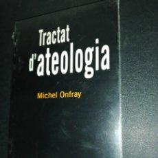 Libros de segunda mano: MICHEL ONFRAY, TRACTAT D'ATEOLOGIA. Lote 184741718