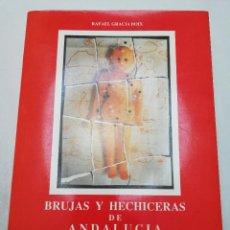 Libros de segunda mano: BRUJAS Y HECHICERAS DE ANDALUCÍA (RAFAEL GRACIA BOIX). Lote 184743708