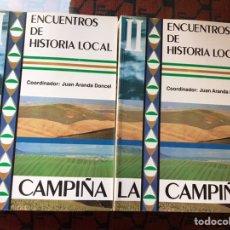 Libros de segunda mano: ENCUENTROS DE HISTORIA LOCAL. LA CAMPIÑA I Y II. COORDINA: JUAN ARANDA DONCEL. COMO NUEVO. Lote 184746698