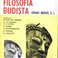 Libros de segunda mano: ISMAEL QUILES : FILOSOFÍA BUDISTA (TROQUEL, 1968). Lote 184750540