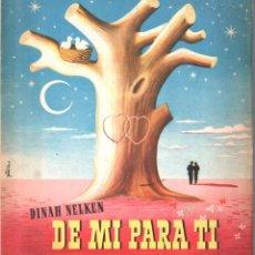 Libros de segunda mano: DINAH NELKEN : DE MI PARA TI (ARIMANY, 1945) UNA NOVELA EN CARTAS. Lote 184750980
