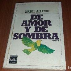 Libros de segunda mano: LIBRO ISABEL ALLEBDE DE AMOR Y DE SOMBRA NOVELA. Lote 184773022