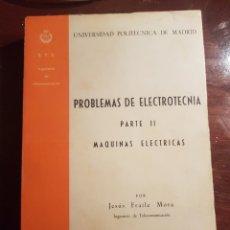 Libros de segunda mano: PROBLEMAS DE ELECTROTECNIA PARTE II MÁQUINAS ELÉCTRICAS. JESÚS FRAILE MORA. Lote 205002283