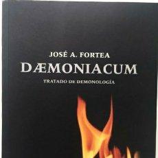 Libros de segunda mano: DAEMONIACUM. TRATADO DE DEMONOLOGÍA. JOSÉ A. FORTEA. EXORCISMO. DEMONIO. IGLESIA. Lote 184776980