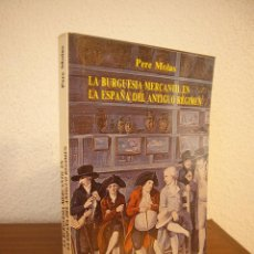 Libros de segunda mano: PERE MOLAS: LA BURGUESÍA MERCANTIL EN LA ESPAÑA DEL ANTIGUO RÉGIMEN (CÁTEDRA, 1985) COMO NUEVO. Lote 184786118
