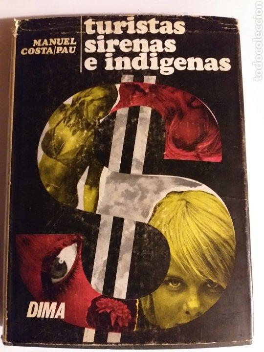 TURISTAS SIRENAS E INDÍGENAS MANUEL COSTA-PAU .1967 . .. PENSAMIENTO ENSAYO (Libros de Segunda Mano - Pensamiento - Otros)