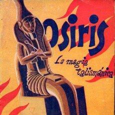 Libros de segunda mano: OSIRIS LA MAGIA DE LOS TALISMANES (MÉXICO, 1956). Lote 184830856