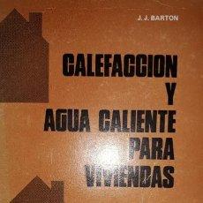 Libros de segunda mano: MANUAL CALEFACCIÓN AGUA CALIENTE PARA VIVIENDAS CÁLCULO TUBERÍAS BOMBA CONTROL CALDERA DISEÑO TAMAÑO. Lote 184832148