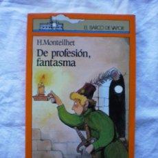 Libros de segunda mano: DE PROFESION FANTASMA. COLECCION EL BARCO DE VAPOR Nº 10. Lote 184832686