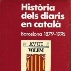 Libros de segunda mano: HISTÒRIA DELS DIARIS EN CATALÀ. BARCELONA 1879-1976 / LL. SOLÀ. BCN : EDHASA,1978. 24X17CM. 211 P.. Lote 184866973
