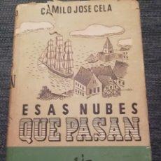 Libros de segunda mano: ESAS NUBES QUE PASAN. CAMILO JOSÉ CELA PRIMERA EDICIÓN AFRODISIO AGUADO,1945.. Lote 184884225