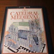 Libros de segunda mano: UNA CATEDRAL MEDIEVAL. FIONA MACDONALD, JOHN JAMES. Lote 184908445