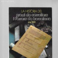 Libros de segunda mano: LA HISTORIA DEL GREMI DE SERRALLERS I FERRERS DE BARCELONA (1380) BARCELONA 1980. Lote 184917735