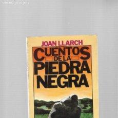 Libros de segunda mano: JOAN LLARCH CUENTOS DE LA PIEDRA NEGRA EDICIONES 29 BARCELONA 1979. Lote 184919061