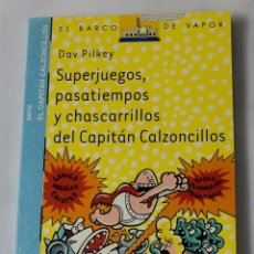 Libros de segunda mano: SUPERJUEGOS, PASATIEMPOS Y CHASCARRILLOS DEL CAPITÁN CALZONCILLOS. PILKEY, DAV.. Lote 184928750