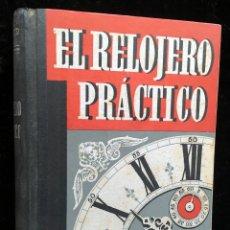 Libros de segunda mano: EL RELOJERO PRÁCTICO - F.J. GARRARD - 1950 - RELOJES - ED. GUSTAVO GILI. Lote 185080342
