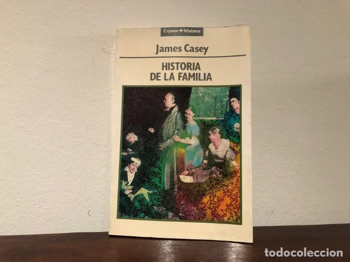HISTORIA DE LA FAMILIA. JAMES CASEY. EDITORIAL ESPASA. SOCIEDAD. SOCIOLOGIA (Libros de Segunda Mano - Historia - Otros)
