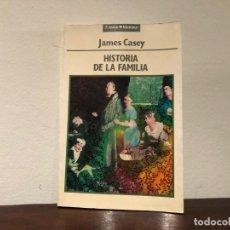 Libros de segunda mano: HISTORIA DE LA FAMILIA. JAMES CASEY. EDITORIAL ESPASA. SOCIEDAD. SOCIOLOGIA. Lote 185564825