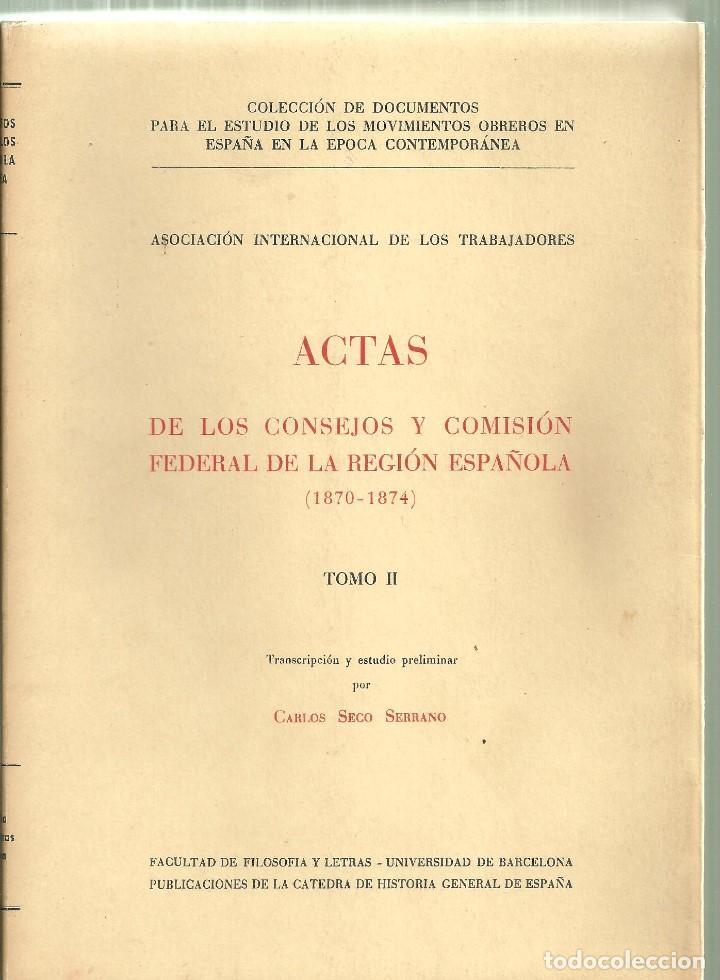 Libros de segunda mano: 3823.-MOVIMIENTO OBRERO ACTAS DE LOS CONSEJOS Y COMISIÓN FEDERAL DE LA REGIÓN ESPAÑOLA - Foto 2 - 185714873