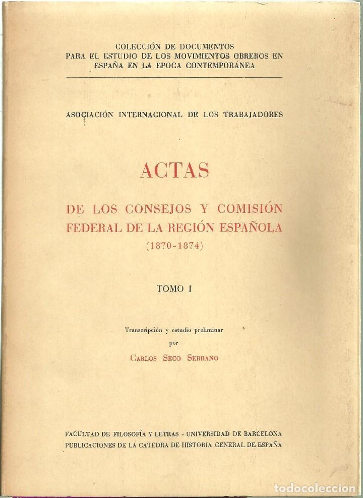 Libros de segunda mano: 3823.-MOVIMIENTO OBRERO ACTAS DE LOS CONSEJOS Y COMISIÓN FEDERAL DE LA REGIÓN ESPAÑOLA - Foto 3 - 185714873