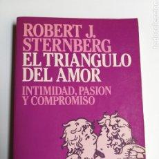 Libros de segunda mano: EL TRIÁNGULO DEL AMOR . INTIMIDAD PASIÓN Y COMPROMISO . ROBERT J STERNBERG . PENSAMIENTO SOCIOLOGIA. Lote 185715472