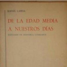 Libros de segunda mano: DE LA EDAD MEDIA A NUESTROS DIAS ESTUDIOS DE HISTORIA LITERARIA RAFAEL LAPESA. Lote 185721850