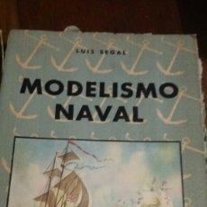 Libros de segunda mano: MODELISMO NAVAL. LUIS SEGAL. Lote 185721870