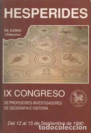 HESPERIDES. IX CONGRESO DE PROFESORES-INVESTIGADORES DE GEOGRAFIA E HISTORIA 1990 - A-H-1145 (Libros de Segunda Mano - Historia - Otros)