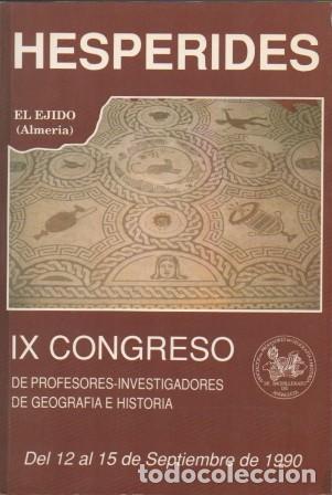 HESPERIDES. IX CONGRESO DE PROFESORES-INVESTIGADORES DE GEOGRAFIA E HISTORIA 1990 - A-H-1146 (Libros de Segunda Mano - Historia - Otros)