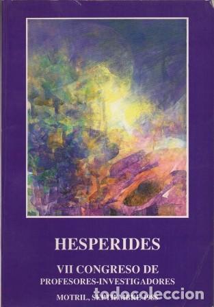 HESPERIDES. VII CONGRESO DE PROFESORES-INVESTIGADORES. MOTRIL, SEPTIEMBRE 1988 - A-H-1148 (Libros de Segunda Mano - Historia - Otros)