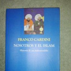 Libros de segunda mano: NOSOTROS Y EL ISLAM...HISTORIA DE UN MALENTENDIDO..2002. Lote 185752507
