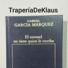 Libros de segunda mano: EL CORONEL NO TIENE QUIEN LO ESCRIBA - GARCIA MARQUES - TDK140. Lote 185752603