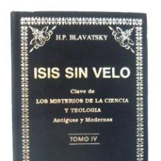 Libros de segunda mano: 2007 - ESOTERISMO - H. P. BLAVATSKY: ISIS SIN VELO. MISTERIOS DE LA CIENCIA Y TEOLOGÍA - TEOSOFÍA. Lote 185775328