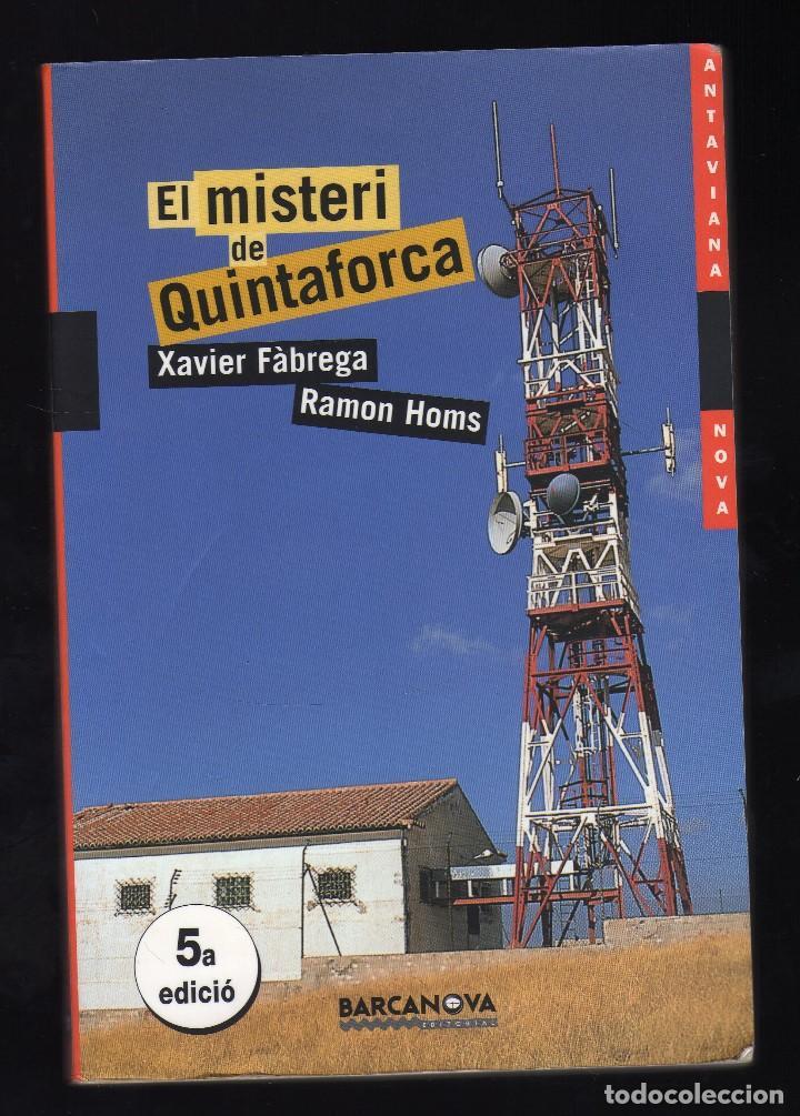 EL MISTERI DE QUINTAFORCA POR XAVIER FÀBREGA Y RAMON HOMS - 5ª EDICIÓN: SEPTIEMBRE, 2008 - (Libros de Segunda Mano - Literatura Infantil y Juvenil - Otros)
