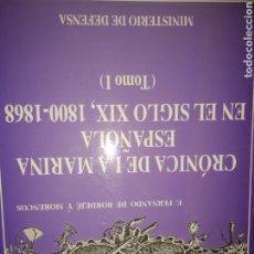Libros de segunda mano: CRÓNICA DE LA MARINA ESPAÑOLA EN EL SIGLO XIX, 1800-1868. TOMO I. MINISTERIO DE DEFENSA. AÑO 1999. T. Lote 185931310