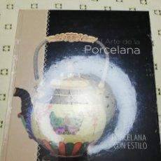 Libros de segunda mano: EL ARTE DE LA PORCELANA: PORCELANA CON ESTILO (CLUB INTERNACIONAL DEL LIBRO) PRECINTADO. Lote 185937891