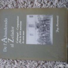 Libros de segunda mano: LIBRO. DE L´ABANDERADO AL ZELADOR. CABANYAL-CANYAMELAR. 850 MALNOMS VORA MAR. PEP MARTORELL. Lote 185969350