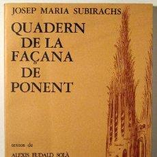Libros de segunda mano: SUBIRACHS, JOSEP MARIA - QUADERN DE LA FAÇANA DE PONENT - BARCELONA 1990 - IL·LUSTRAT. Lote 185972228