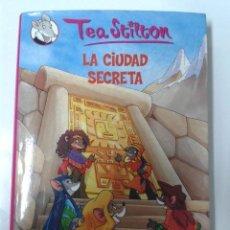 Libros de segunda mano: LA CIUDAD SECRETA: TEA STILTON. Lote 185977247