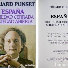 Libros de segunda mano: PUNSET, EDUARD. ESPAÑA: SOCIEDAD CERRADA, SOCIEDAD ABIERTA. 1982.. Lote 185993232