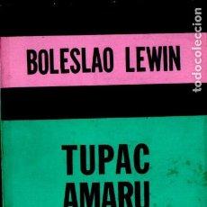 Libros de segunda mano: BOLESLAO LEWIN . TUPAC AMARU (SIGLO VEINTE, 1973). Lote 186005678