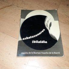 Libros de segunda mano: ASKATASUNAREN IBILALDIA, MARCHA DE LA LIBERTAD,ELKAR. Lote 186009503